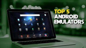 Emulators จำลอง Android บน PC ยอดนิยม